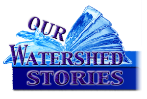 Our Watershed Stories